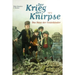 Der Krieg der Knirpse 1 - Das Haus der Findelkinder