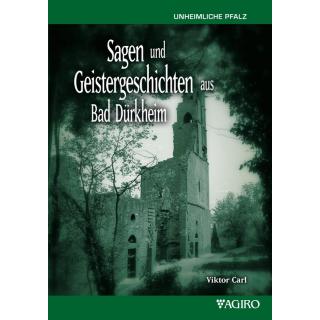 Sagen und Geistergeschichten aus Bad Dürkheim