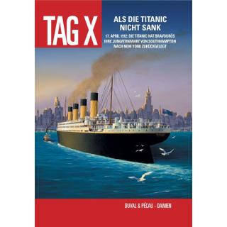 Tag X 4 - Als die Titanic nicht sank