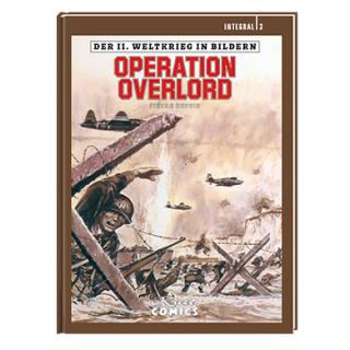 Der II. Weltkrieg in Bildern Integral 3 - Operation Overlord