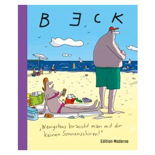 Beck - Wenigstens braucht man mit dir keinen Sonnenschirm!