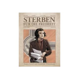 Sterben für die Freiheit - Sophie Scholl und Frauen des Widerstandes