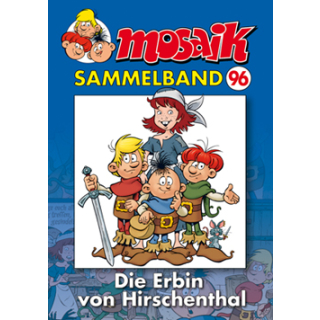 Mosaik Sammelband 96 - Die Erbin von Hirschenthal