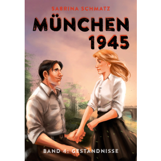 München 1945 Band 4 - Geständnisse