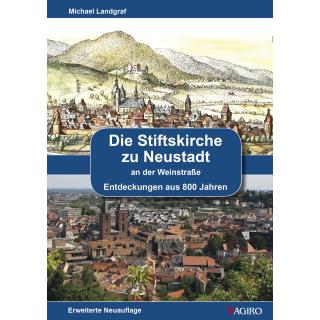 Die Stiftskirche zu Neustadt an der Weinstrasse - erweiterte Neuauflage