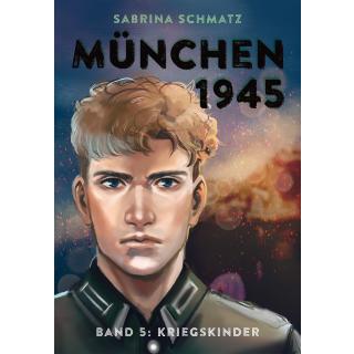 München 1945 Band 5 - Kriegskinder