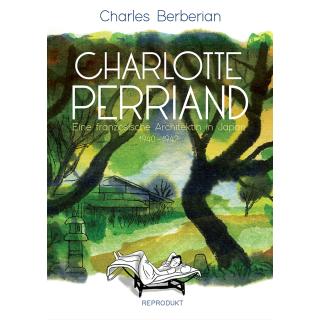 Charlotte Perriand - Eine französische Architektin in Japan 1940-42
