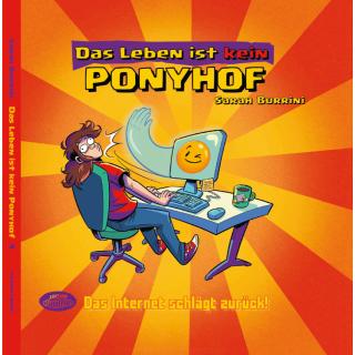 Das Leben ist kein Ponyhof Band 4 - Das Internet schlägt zurück!