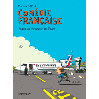 Comédie Francaise - Reisen ins Vorzimmer der Macht