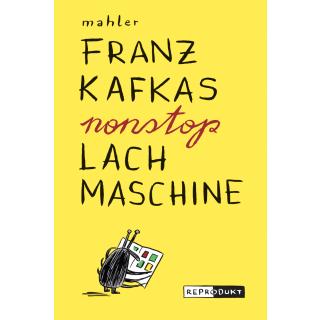 Franz Kafkas nonstop Lachmaschine Neuauflage