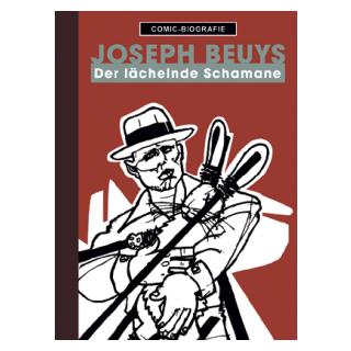 Comic Biographie 3 - Joseph Beuys - Der lächelnde Schamane