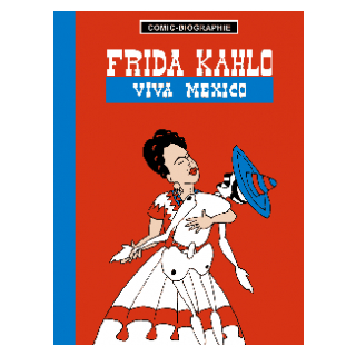 Comic Biographie 6 - Frida Kahlo - Viva Mexico