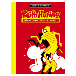 Comic Biographie 8 - Keith Haring - Nächste Haltestelle Kunst