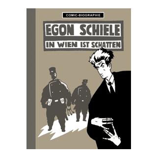 Comic Biographie 10 - Egon Schiele - In Wien ist Schatten