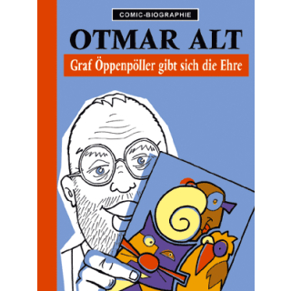 Comic Biographie 11 - Otmar Alt - Graf Öppenpöller gibt sich die Ehre