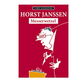 Comic Biographie 12 - Horst Janssen - Messerwetzel