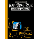 Comic Biographie 13 - Nam June Paik - Electric Warrior