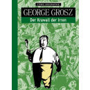 Comic Biographie 15 - George Grosz - Der Krawall der Irren