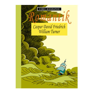 Comic Biographie 17 - Romantik - Caspar David Friedrich William Turner