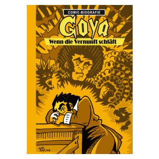 Comic Biographie 32 - Goya - Wenn die Vernunft schläft