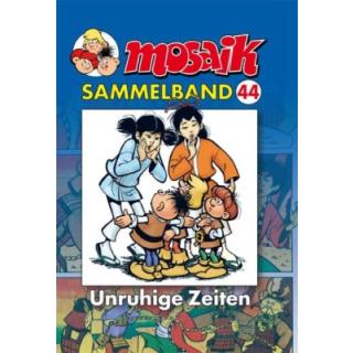 Mosaik Sammelband 44 - Unruhige Zeiten