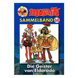 Mosaik Sammelband 68 - Die Geister von Eldorado