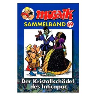 Mosaik Sammelband 69 - Der Kristallschädel des Inticapac