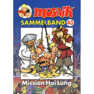 Mosaik Sammelband 43 - Mission Hai Lung