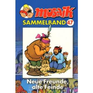 Mosaik Sammelband 47 - Neue Freunde, alte Feinde