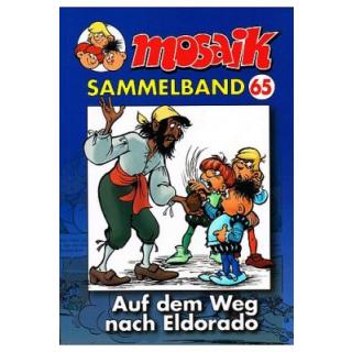 Mosaik Sammelband 65 - Auf dem Weg nach Eldorado