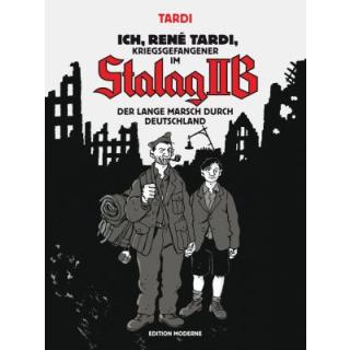 Ich, René Tardi, Kriegsgefangener im Stalag IIB - Der lange Marsch durch Deutschland