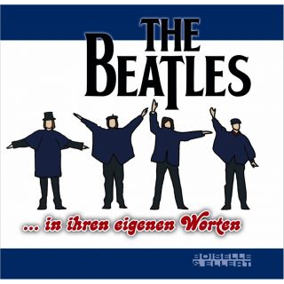 The Beatles in ihren eigenen Worten