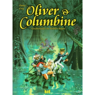 Oliver & Columbine 12 - Verschwunden im dunklen Bayou